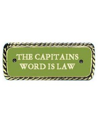 Plaque bronze ''Capitan's world is law''